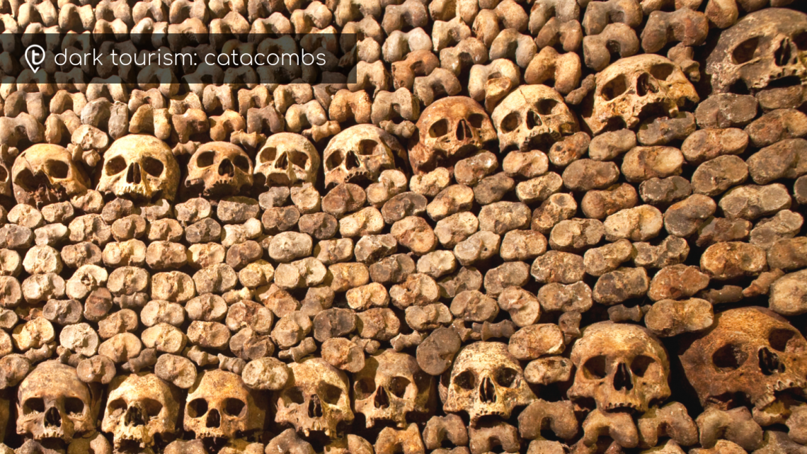 Dark Tourism: Seven Spine-chilling Catacombs