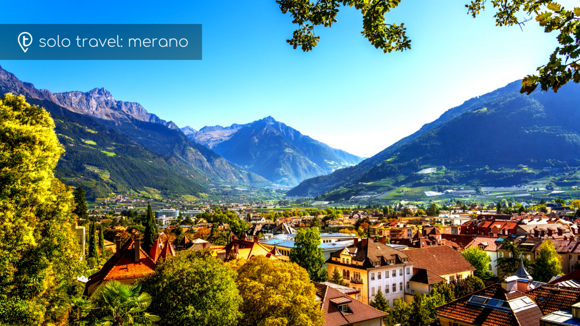 Solo travel guide to Merano